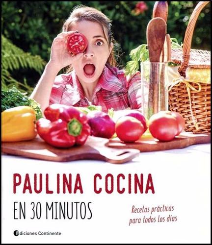 Paulina cocina en 30 minutos de paulina roca for Cocinar en 30 minutos