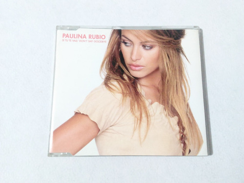 paulina rubio - si tú te vas - don't say goodbye - single cd