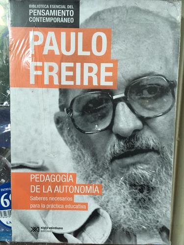 paulo freire - pedagogia de la autonomia - siglo xxi