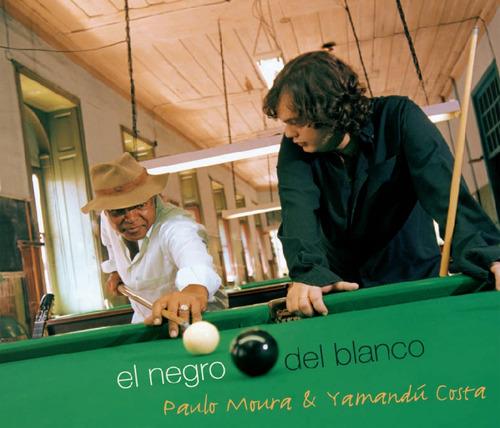 paulo moura & yamandú costa - el negro del blanco - cd novo