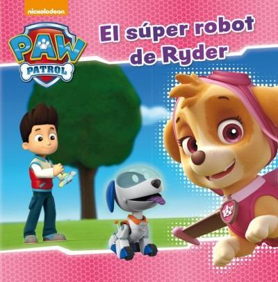paw patrol. el super robot de ryder(libro infantil y juvenil