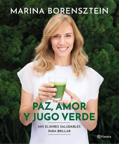 paz, amor y jugo verde - marina borensztein