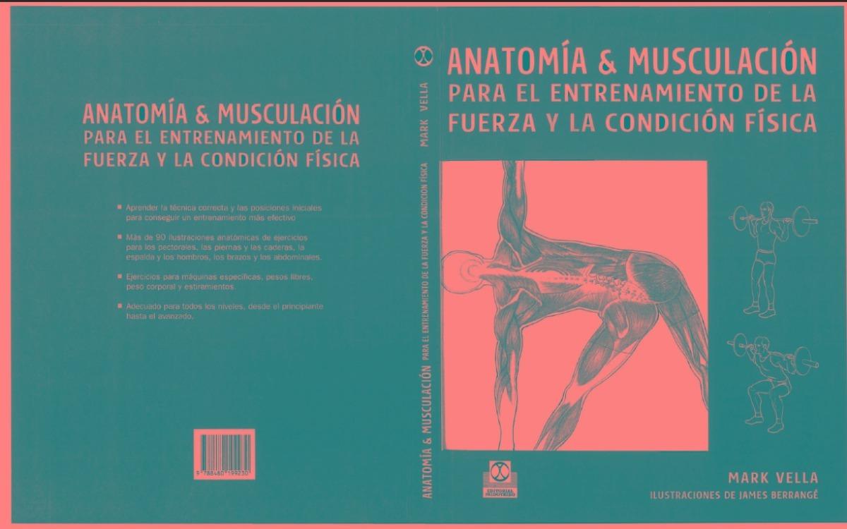 Pdf Anatomia Y Musculacion Para El Entrenamiento Mark Vella - Bs ...