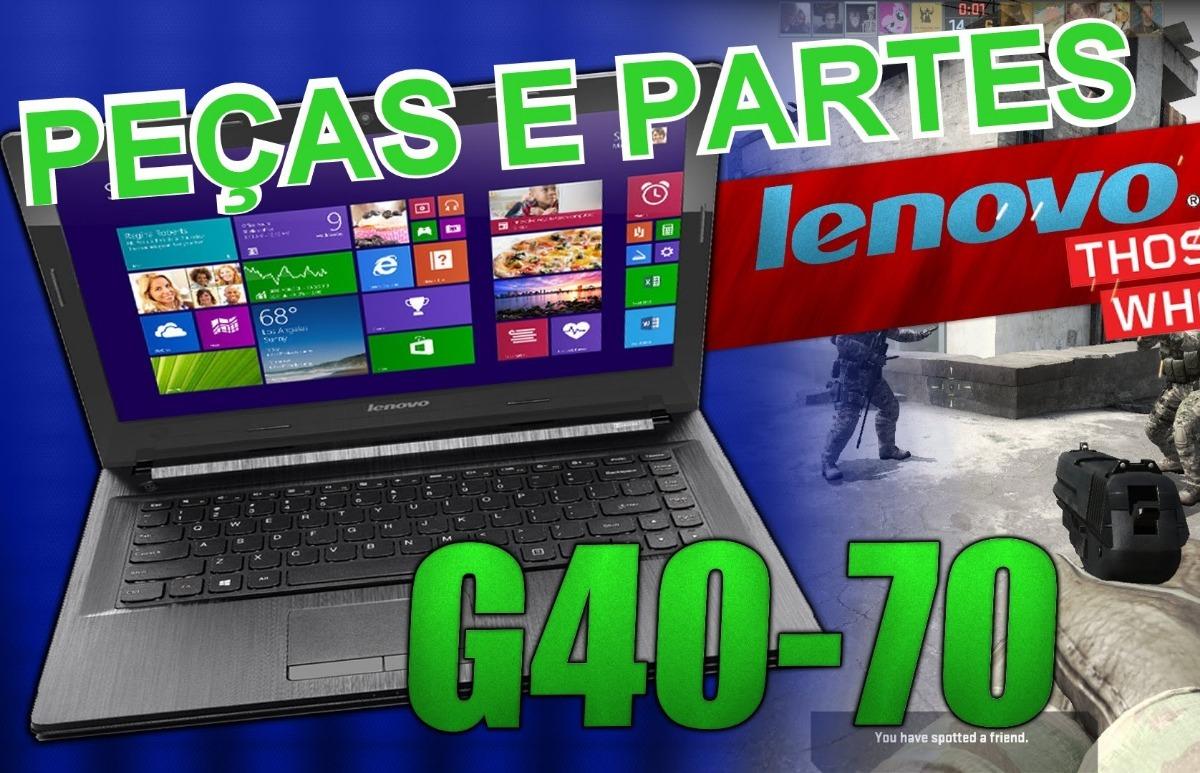 Peças Partes Notebook Lenovo G40 70 Consulte Disponibilidade - R  150 3841946e4a