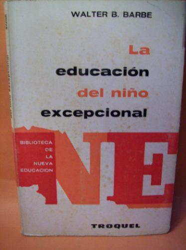 pedagogia la educacion del niño excepcional walter b. barbe