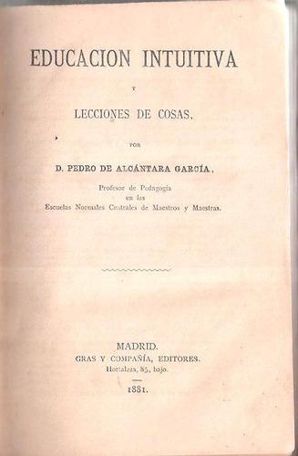 pedagogía - pedro de alcántara garcía - 1881