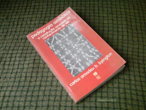 pedagogia simbolica - carlos amadeu b byungton