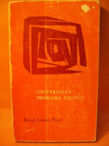 pedagogia: universidad problema politico rafael gomez perez