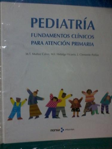 pediatría. fundamentos clínicos para atención primaria. 4ªed