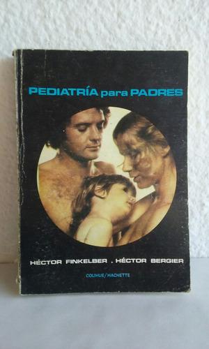 pediatria para padres hector finkelber hector bergier moron