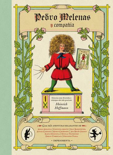 pedro melenas y compañía, heinrich hoffmann, impedimenta