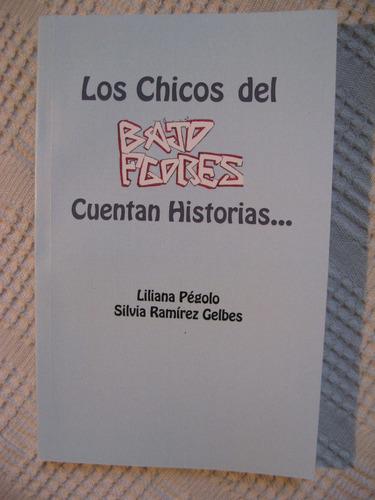 pégolo (dir.) - los chicos del bajo flores cuentan historias