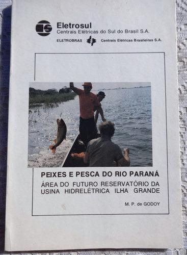 peixes e pesca do rio paraná - m.p. de godoy - ilustrado