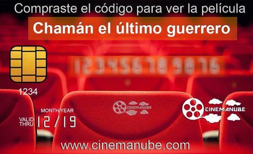 película colombiana - chamán el último guerrero - online