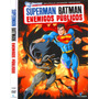 Dvd Original: Superman Batman , Enemigos Publicos - Dc Comic