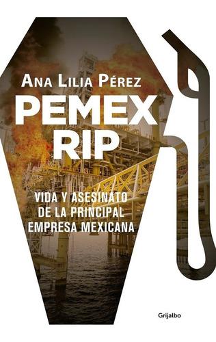 pemex rip. ana lilia pérez. libro en papel. envío gratis $
