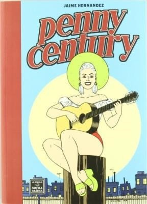 penny century ng, jaime hernández, ed. la cúpula