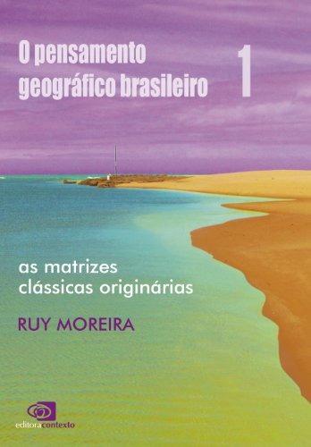 pensamento geografico brasileiro o vol 1 de moreira ruy