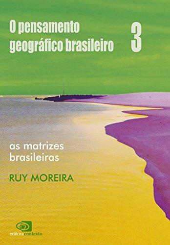 pensamento geografico brasileiro o vol 3 de moreira ruy