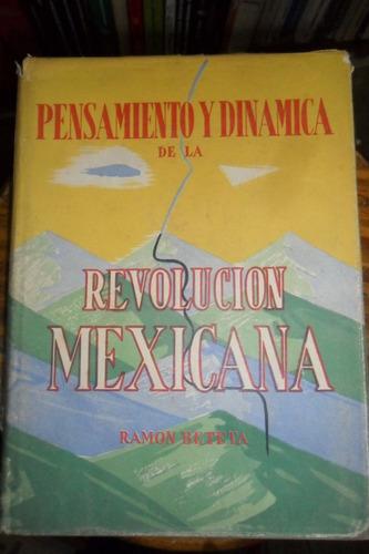 pensamiento y dinamica de la revolucion mexicana r.beteta