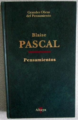 pensamientos - blaise pascal / altaya