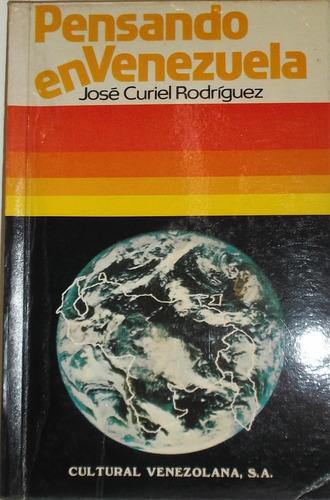 pensando en venezuela / josé curiel rodríguez.