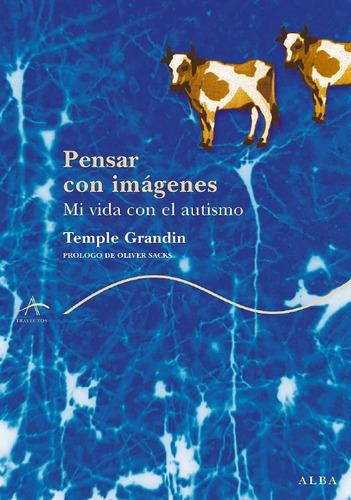 pensar con imágenes, temple grandin, ed. alba
