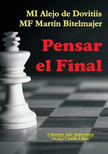 pensar el final - libro ajedrez nuevo!