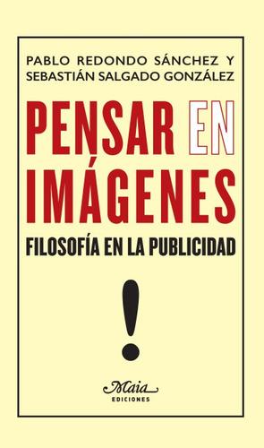 pensar (en) imágenes: filosofía en la publicidad(libro filos