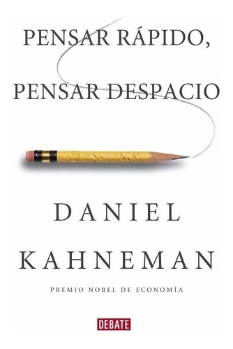 pensar rápido, pensar despacio - daniel kahnemann