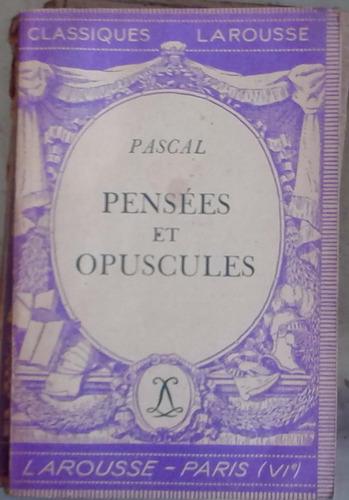 pensees et opuscules - pascal - larousse paris 101p buen est