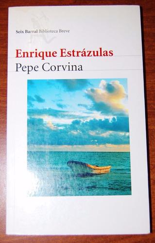 pepe corvina - enrique estrázulas. alfaguara