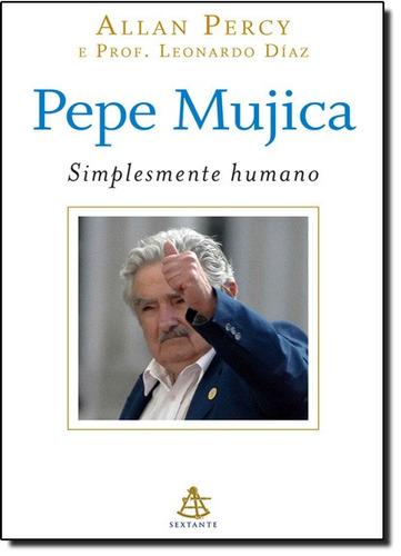 pepe mujica simplesmente humano de percy allan diaz leonardo