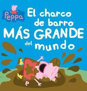 peppa pig. el charco de barro más grande del mundo