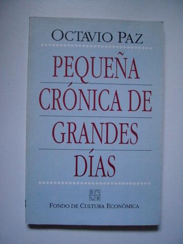 pequeña crónica de grandes días - octavio paz - 1990