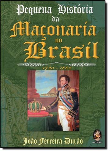 pequena historia da maconaria no brasil de durao joao ferrei
