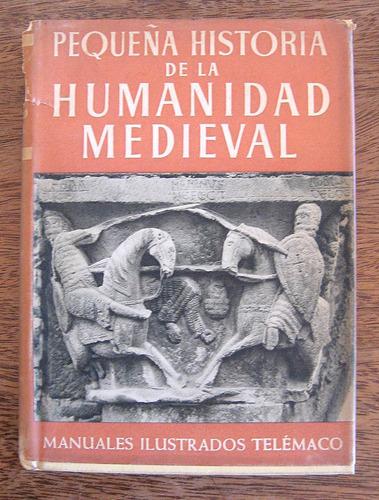 pequeña historia de la humanidad medieval, enrique bagué,