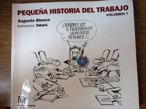 pequeña historia del trabajo - volumen 1 - augusto bianco