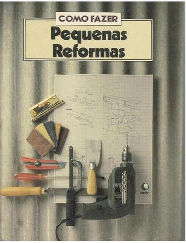 pequenas reformas - consertos rápidos -pequenos projetos
