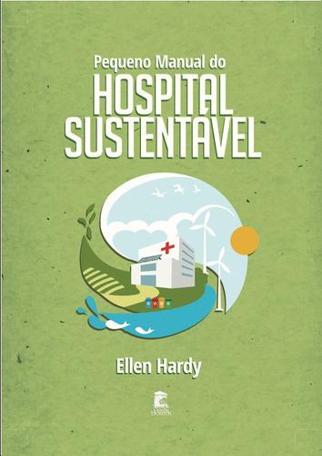pequeno manual do hospital sustentável - livro impresso