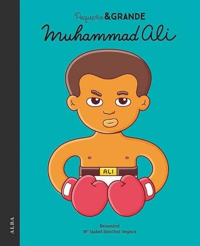pequeño y grande muhammad alí - tapa dura, brosmind, alba
