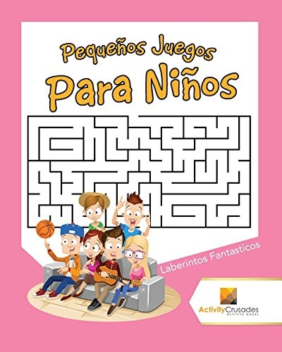Pequenos Juegos Para Ninos Laberintos Fantasticos 319 00 En