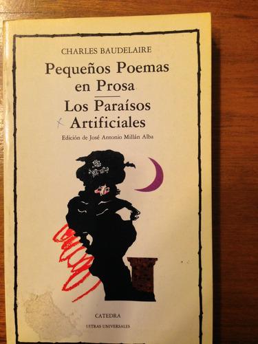 pequeños poemas en prosa /paraísos artificiales. baudelaire