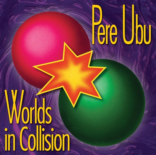 pere ubu ~ worlds in collision (1991)