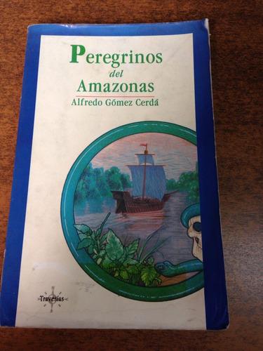 peregrinos del amazonas / alfredo gomez cerda