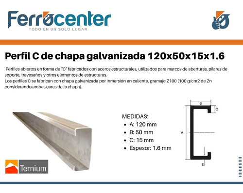 perfil c de chapa galvanizado 120 x 50 x 15 x 1.6 mm x 12mts