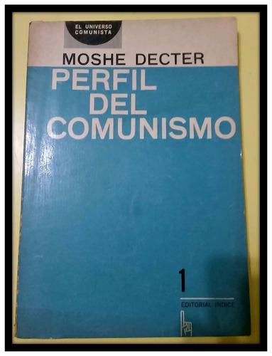 perfil del comunismo  moshe decter