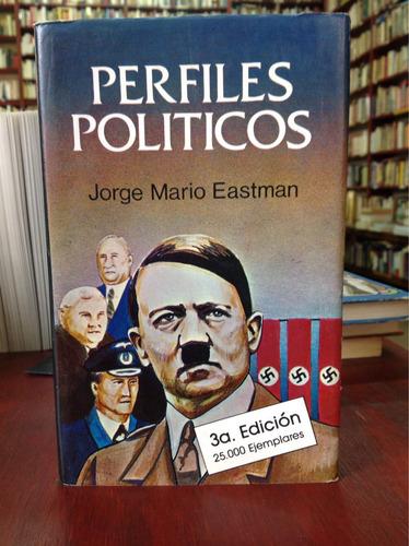 perfiles políticos. josé mario eastman.