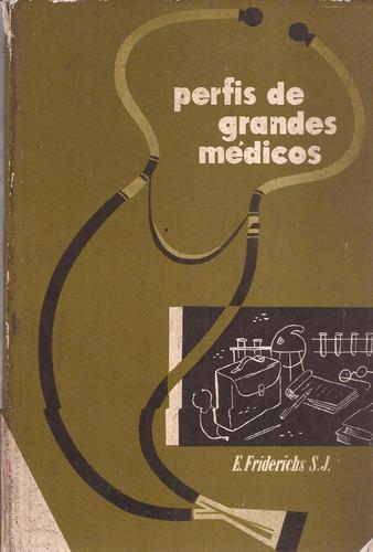 perfis de grandes médicos - e. friderichs s. j.