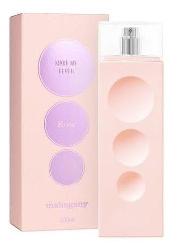 perfume mahogany make me fever rose feminino 100 ml